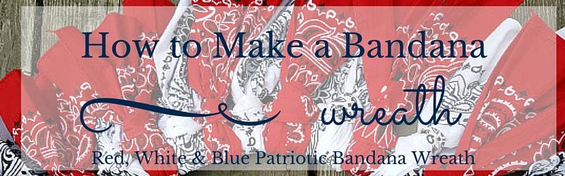 How to make a patriotic bandana wreath