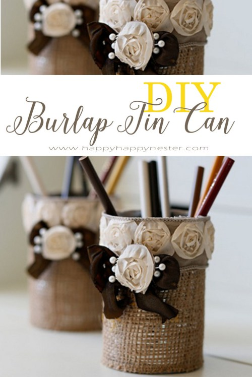 Waste Not Wednesday Week 11, Burlap Pencil Holder submitted by Happy Happy Nester
