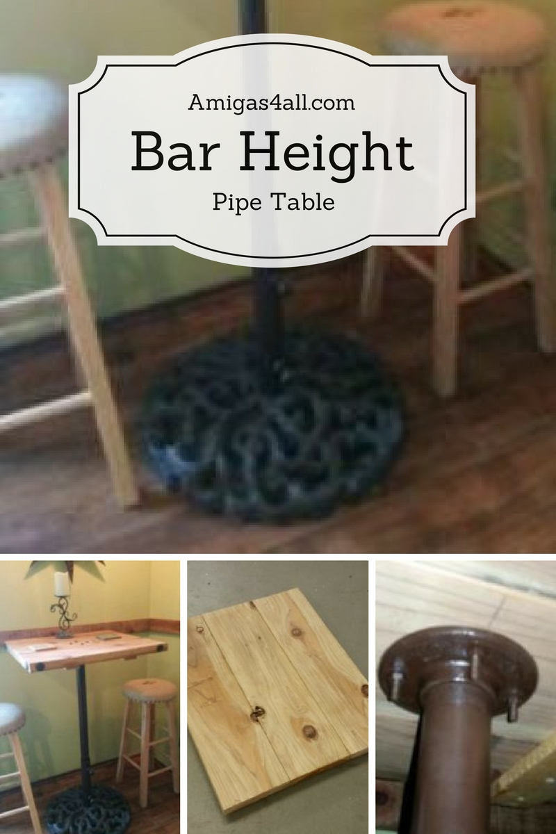 CCBG Bar Height Pipe Table, submitted by Amigas 4 All